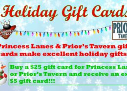 Holiday Gift Cards from Princess Lanes and Prior's Tavern